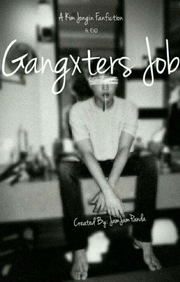 Gangxters Job | k.ji