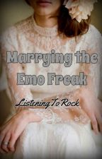 Marrying the Emo Freak by ListeningToRock