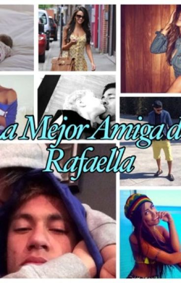 La mejor amiga de Rafaella (Neymar & tu) TERMINADA
