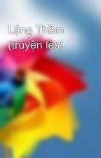 Lặng Thầm (truyện les) by MilkyWay3