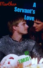 A Servant's Love/ Merthur by Tjmij01
