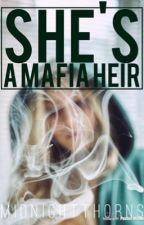 She's a Mafia Heir by NeverMessWithMee