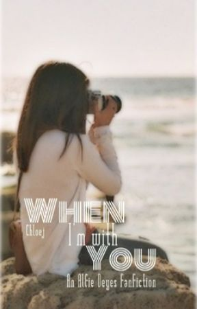 When I'm With You ~ A Youtuber Fanfiction | ✓ by forest_wonders1