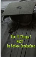 The 10 Things I MUST Do Before Graduation by softballgirl