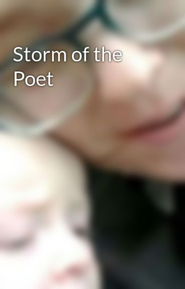 Storm of the Poet by WriterFanatic