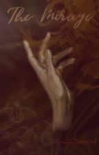 The Mirage by DarcyRossetti24