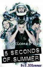 Canciones de 5 Seconds Of Summer (traducidas y sin traducir) by 5_SOSummer