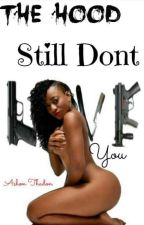 Hood Still Don't Love You (HDLY#2) by ashonthadon