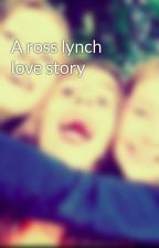A ross lynch love story by daantje_R5