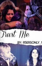 Trust Me by r5ersonly_1