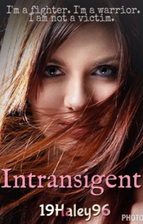 Intransigent by 19Haley96