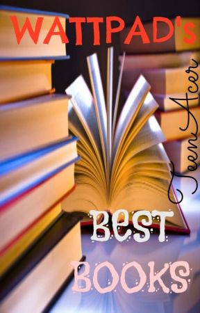 WATTPAD's Best Books by TeenAcer