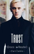 Trust {A Draco Malfoy x Reader Love Story} by CatIsMe
