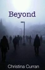 Beyond by only-words-bleed