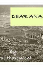 Dear Ana by forallthosesilent
