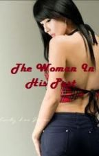 The Woman In His Past by zaine_mee