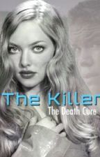 The Killer // The Death Cure (Maze Runner Fanfiction) by aestheticaaron