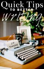 Quick Tips to Better Writing by JoshTownley