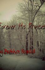Forever His Princess by BrokkenHearted