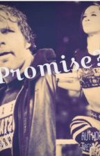 Promise? (AJ lee and Dean Ambrose) *Finished* by naedag10