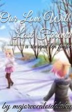 Our Love Will Last Forever (LenxRin fanfic) by majorvocaloidotaku