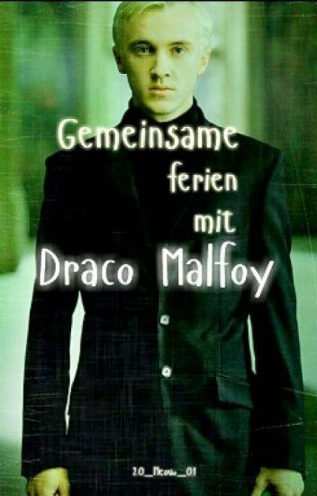 Gemeinsame Ferien mit Draco Malfoy (Harry Potter FF)