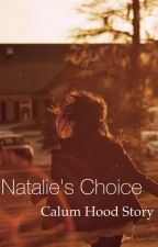 Natalie's Choice by that5sosfanlife