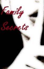 Family Secrets by KathrynJoy98