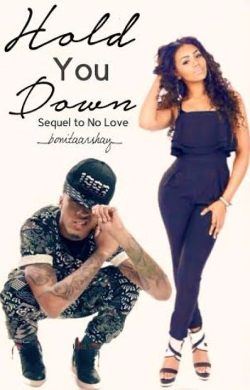 No Love too: Hold You Down(Sequel)