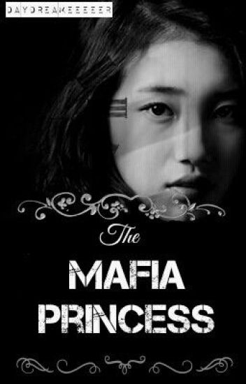 The Mafia Princess (AWESOMELY COMPLETED)