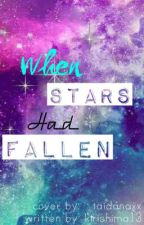 When Stars Had Fallen by Keep_Smiling21