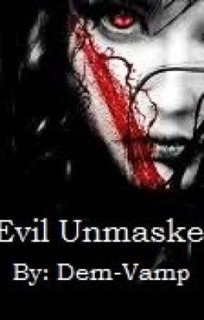 Evil Unmasked by Dem-Vamp