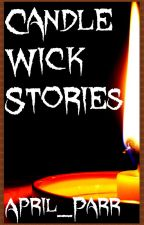 Candle Wick Stories by April_Parr