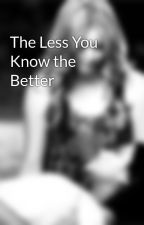 The Less You Know the Better by otpemisonisendgame
