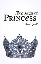 The Secret Princess by Lover_Gurll