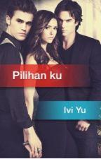 Pilihan ku by Ivi_Yu