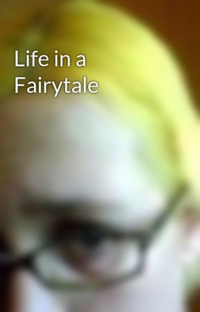 Life in a Fairytale by nomesque