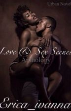 Love & Sex Scenes (anthology) by erica_ivanna