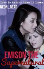 Emison The Supernatural #Wattys2016 by Neon_Read
