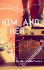 Him And Her Guitar (One Direction Fanfic) by hayhay4424