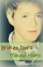 Broken Doors and Mended Hearts *1D Niall Fanfic* (On Hold) by xXfrozenbutterflyXx