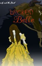 Broken Belle (Beauty and the Beast fanfic) by Candylips_xx