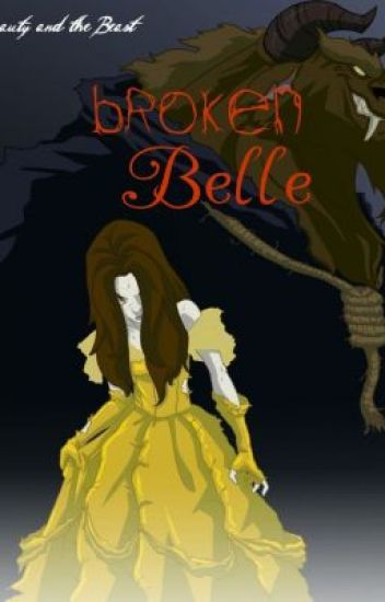 Broken Belle (Beauty and the Beast fanfic)