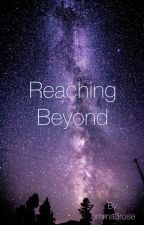 Reaching Beyond by emma8rose