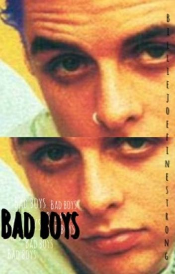 Bad Boys - A Billie Joe Armstrong Fan Fiction