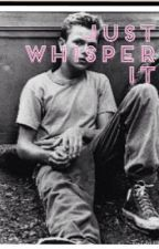 Just whisper it (a stand by me fanfic) by LucyLachance123