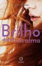 Brilho da Minh'alma by JoyceXavier2