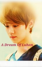A Dream Of Luhan by tipitipitin