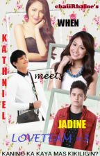 WHEN KATHNIEL MEETS JADINE LOVETEAM by chaiiRhaine