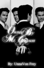 Owned by Mr Greyson (revising and editing) by UnnaVon